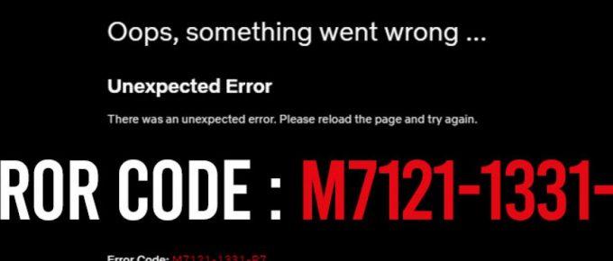 [100% Solution] : Netflix Error Code: M7121-1331