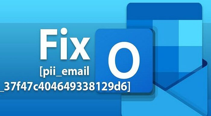 [100% Solution] How to Solve [Pii_email_37f47c404649338129d6] Error In Outlook
