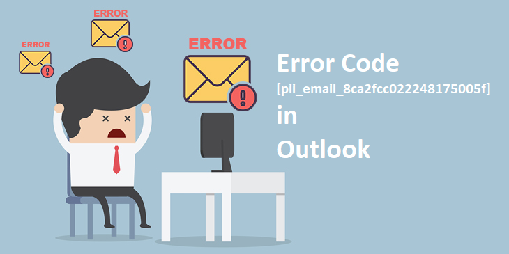 [100% Solution] How to Fix [Pii_email_89fcbf1b8735e9871b3e] Error