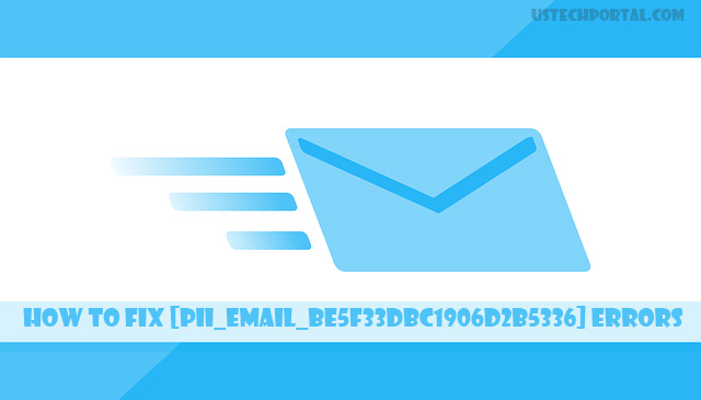 [SOLVED] How to Fix [Pii_Email_be5f33dbc1906d2b5336] Errors: Step by Step