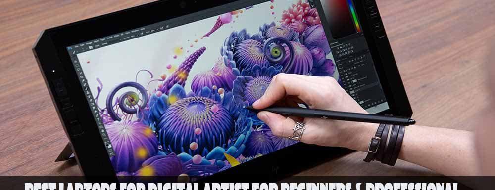 Best Laptops for Digital Artist for Beginners & Professional