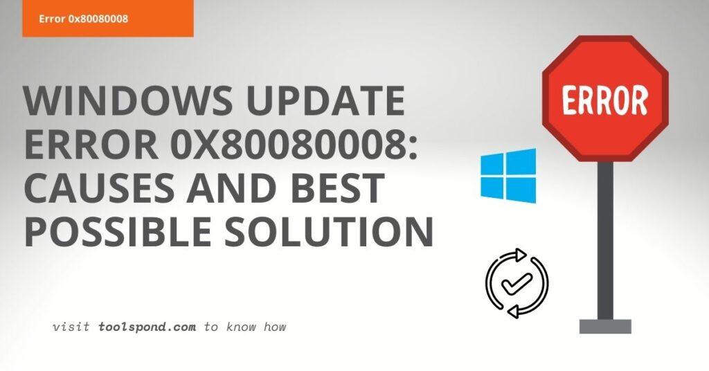Common Scenarios Related to the Error Code 0x80080008