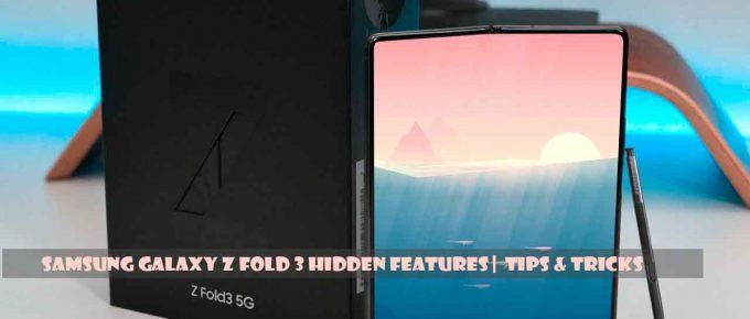 Samsung Galaxy Z Fold 3 Hidden Features | Tips & Tricks