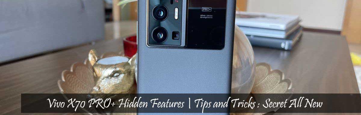 Vivo X70 PRO+Hidden Features   Tips and Tricks : Secret All New