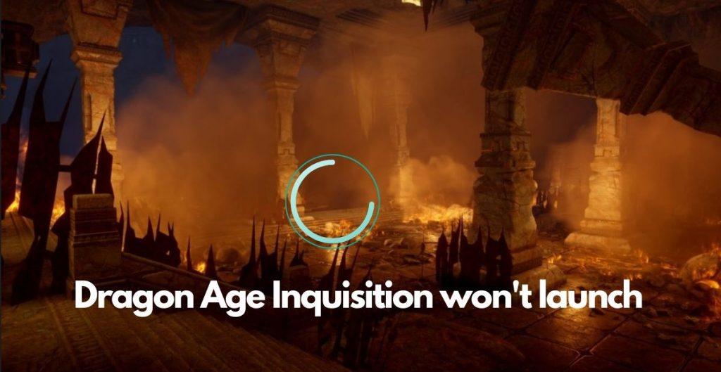 Ways to Fix Dragon Age Inquisition Won't Launch Error